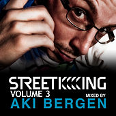 Street King Vol.3 mixed by Aki Bergen by Various Artists