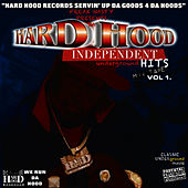 Hard Hood Independent Underground Hits: Mix Tape, Vol. 1 by Freak Nasty