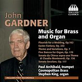 Gardner: Music for Brass and Organ by Paul Archibald