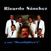 Ricardo Sanchez y Sus Moonlighter's by Ricardo Sanchez