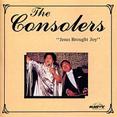 Jesus Brought Joy by The Consolers