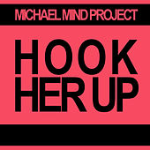 Hook Her Up by Michael Mind Project