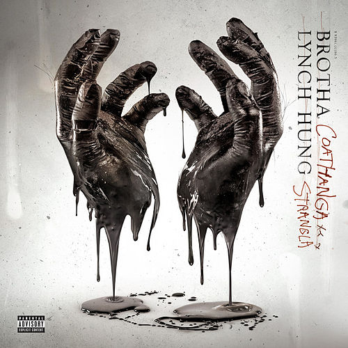 Coathanga Strangla by Brotha Lynch Hung