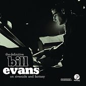 The Definitive Bill Evans on Riverside and Fantasy by Various Artists