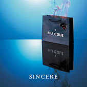 Sincere by MJ Cole