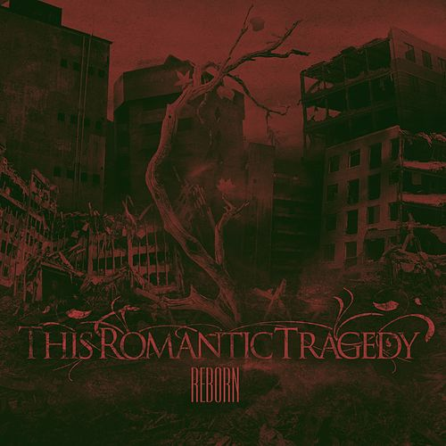 Reborn [Single] by This Romantic Tragedy