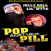 Pop Another Pill (feat. Lil' Wyte) by Jelly Roll