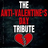 Anti-Valentine's Day Tribute by Various Artists