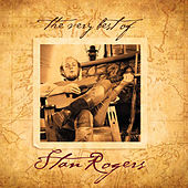 The Very Best of Stan Rogers by Stan Rogers