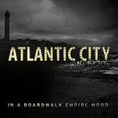Atlantic City in the 20's - In a Boardwalk Empire Mood by Various Artists