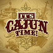 It's Cajun Time! by Various Artists