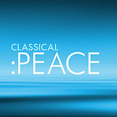 Classical: Peace by Various Artists