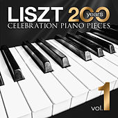 Liszt - 200 Years Celebration: Piano Pieces Vol. 1 by Various Artists