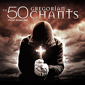The 50 Most Essential Gregorian Chants by Fulvio Rampi
