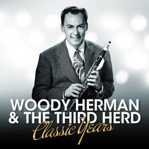 Woody Herman & The Third Herd - Classic Years by Woody Herman