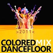 Colored Mix Dancefloor 2011 by Various Artists