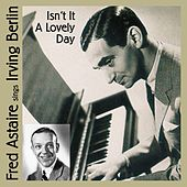 Fred Astaire Sings Irving Berlin by Fred Astaire