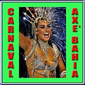 Carnaval Axe Bahia by Various Artists