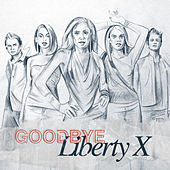 Liberty X - Goodbye by Liberty X