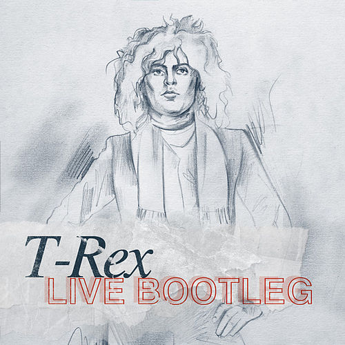 Live Bootleg by T. Rex