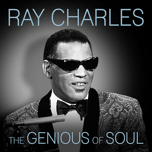 The Genious of Soul - Ray Charles by Ray Charles