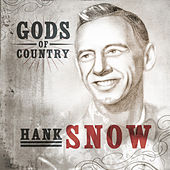 Gods of Country - Hank Snow by Hank Snow