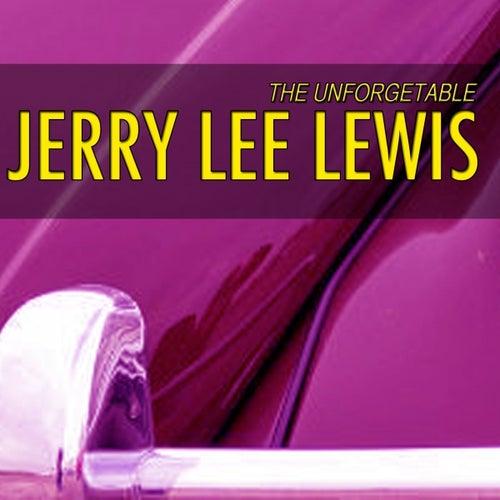 Unforgetable Jerry Lee Lewis (Jerry Lee Lewis is Killer) by Jerry Lee Lewis