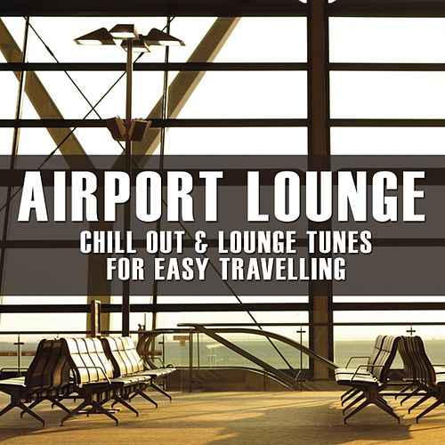 Airport Lounge by Various Artists