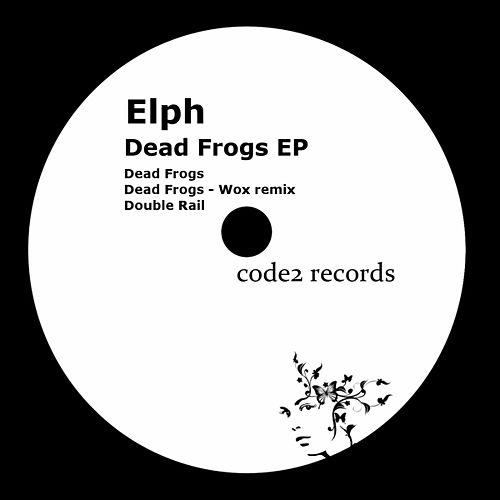 Dead Frogs - EP by Elph