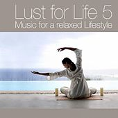 Lust for Life Vol.5 - Music For A Relaxed Lifestyle by Various Artists