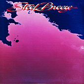 Steel Breeze by Steel Breeze