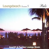 Loungebeach Session 5 - Bali by Fly2 Project