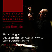 Wagner: Das Liebesmahl der Apostel, WWV 69 by American Symphony Orchestra