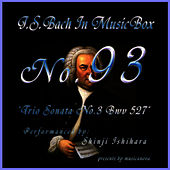 Bach In Musical Box 93 / Trio Sonata No.3 Bwv 527 by Shinji Ishihara