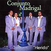 Herido by Conjunto Madrigal