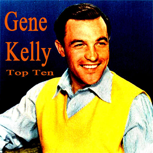 Gene Kelly Top Ten by Various Artists