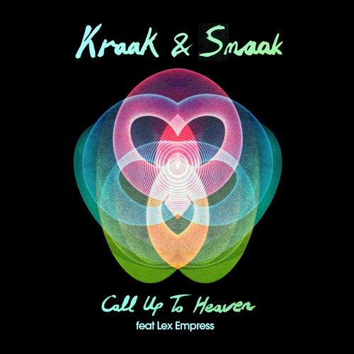Call Up To Heaven (feat. Lex Empress) by Kraak & Smaak