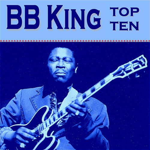 BB King Top Ten by B.B. King