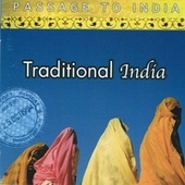 Passage to India: Traditional India by Various Artists