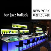 Bar Jazz Ballads by New York Jazz Lounge
