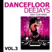 Dancefloor Deejays, Vol. 3 by Various Artists