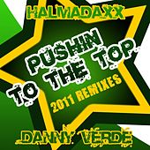 Pushin to the Top - 2011 Remixes by Danny Verde Halmadaxx