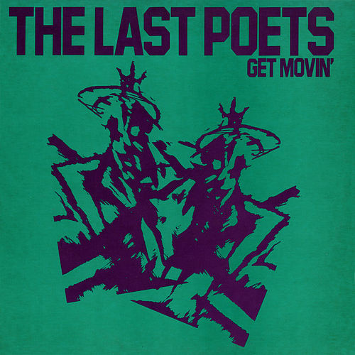 Get Movin' by The Last Poets