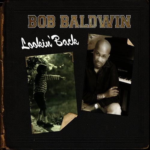 Lookin' Back by Bob Baldwin
