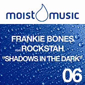 Shadows In The Dark by Frankie Bones