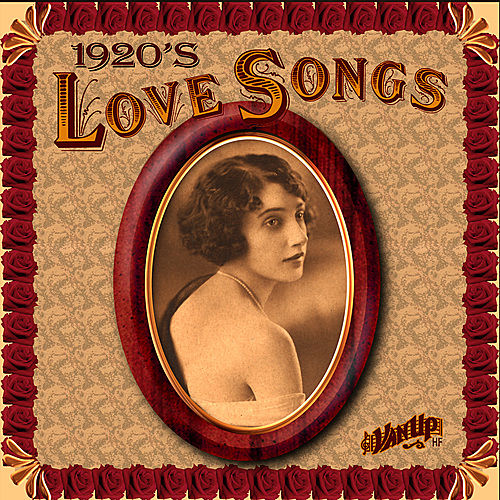 Love Songs of the 1920s by Various Artists