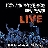 Raw Power Live: In The Hands Of The Fans by The Stooges