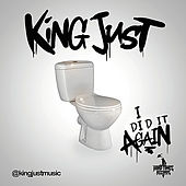 I Did It Again by King Just
