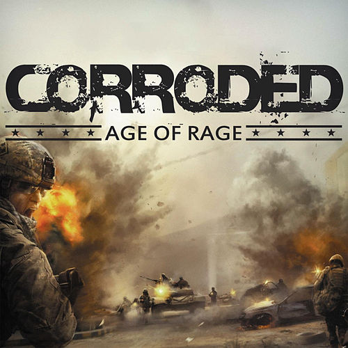 Age of Rage - Single by Corroded