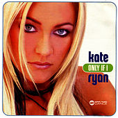 Only If I by Kate Ryan